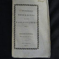 L'incredulo senza scusa Paolo Segneri Vol. I – Edizione economica – Venezia 1832