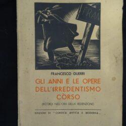 Francesco Guerri Gli anni e le opere dell'irrendentismo còrso – Edizione di Corsica antica e moderna – Livorno 1941