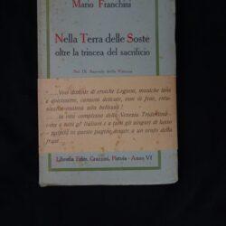 Mario Franchini Nella Terra delle Soste oltre la trincea del sacrificio – Grazzini Pistoia 1927
