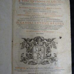 De Franchis Vincentius – Decisiones Sacri regii Neapolitani – Venetiis Typographia Haeredum Orsini Albricij 1675 – Tomo 1-4 (3 volumi)