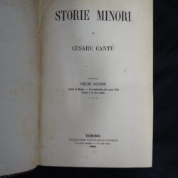 Storie minori – Cesare Cantù – Volume Secondo – Storia di Milano La Lombardia nel secolo XVII – Torino UTET 1864
