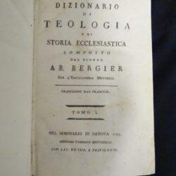 Dizionario di Teologia e di storia ecclesiastica – A.B. Bergier – Padova Tommaso Bettinelli 1793-94 – Tomo I-VI