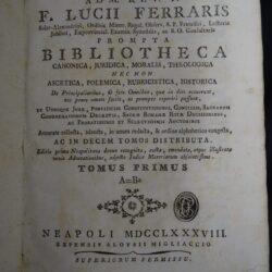 Adm. Rev. P. F. Ferraris Lucii Prompta bibliotheca Canonica, Juridica, Moralis, Theologica.