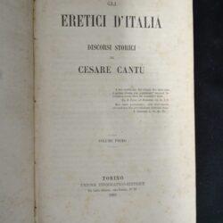 Cantù Gli eretici d'Italia discorsi storici – Torino UTET 1865 Vol.1