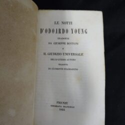 Le notti D'Odoardo Young tradotte da Giuseppe Bottoni e il Giudizio Universale dello stesso autore tradotto da Clemente Filomarino – Firenze Tip. Fraticelli 1844