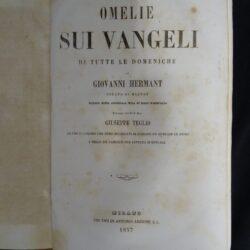 Omelie sui vangeli di tutte le domeniche – Giovanni Hermant curato di Maltot, versione del Prof. Sac. Giuseppe Teglio – Milano 1857