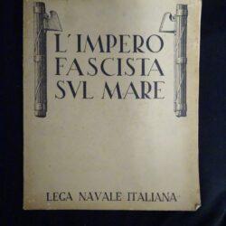 Lega Navale Italiana – L'Impero Fascista sul mare – Edoardo Squadrilli – Roma 1939