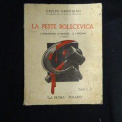 Giulio Gaggiano La peste Bolscevica L'Umanesimo di Mazzini Il Fascismo IV edizione – La Prora Milano 1937