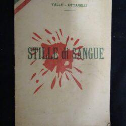 Valle, Ottanelli – Stille di Sangue Fascismo Fiorentino – Tip. I Funghi & C. 1922