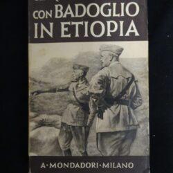 Generale Quirino Armellini – Con Badoglio in Etiopia – Mondadori Milano 1937
