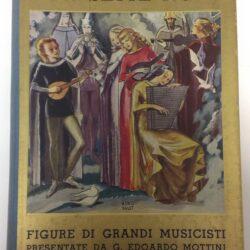 Con sette note Figure di grandi musicisti presentate da G. Edoardo Mottini – Hoepli 1935