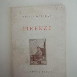 Nicola Ottokar Firenze Cenni di storia e di cultura fiorentine – La Nuova Italia 1940