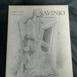 Savinio disegni immaginari – Luigi Cavallo Pia Vivarelli – Edizioni Tega 1984