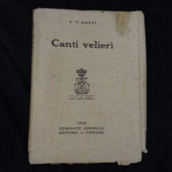 F.V. Ratti -Canti velieri – Ferrante Gonnelli Firenze 1912 – Firma autore