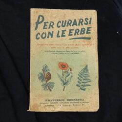 Per curarsi con le erbe – Francesco Borsetta – Torino 15° edizione 1950