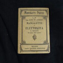 Manualetti pratici Luigi de Andreis – Manualetto di elettricità – II edizione – Milano Sonzogno