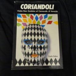 Coriandoli Visita non guidata al Carnevale di Venezia – Carlo Fabre – 1985