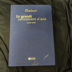 Le grandi carovaniere d'Asia – Overland – Giancarlo Corbellini – Ciscra 2002
