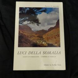 Luci della Somalia – F.R. Lapiccirella – Edizioni Lo Scaffale Roma 1960