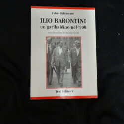 Fabio Baldassarri Ilio Barontini un garibaldino nel '900 – Teti editore 2001