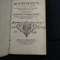 De jure dotium commentarius In digestorum, codicis, & Voluminum – Caroli Gagliardi – Ex Typographia Severiniana 1747
