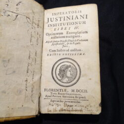 Imperatoris Justiniani Institutionum Libri IV Optiorum Exemplarium collatione recogniti – Florentia 1702 Antonium Brigonci