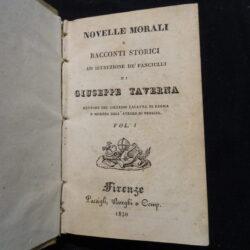 Novelle morali e racconti storici ad istruzione de' fanciulli Giuseppe Taverna Firene Passigli 1830 – 2 volumi