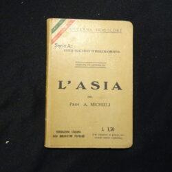 Collana tricolore Serie A: Corsi organici d'insegnamento Nozioni di Geografia L'Asia del prof. A. Micheli 1926