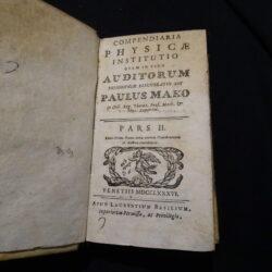 Compendiaria Physica institutio quam in usum Auditorium philosophiae elucuratus est Pauslus Mako – Pars II Venetiis 1786