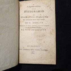 Il Maestro Italiano ossia Dizionario di grammatica italiana con appendice delle vodi dubbie di G.Agrati – Napoli Società Filomatica 1821