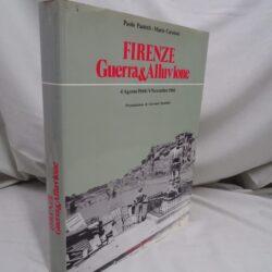 Firenze guerra e alluvione 4 Agosto 1944 4 Novembre 1966 – Becocci editore