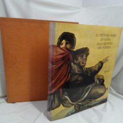 Le pitture nere di Goya alla quinta del sordo – Rizzoli editore 1993