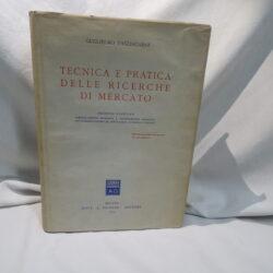 Guglielmo Tagliacarte Tecnica e pratica delle ricerche di mercato – Milano Giuffrè edit. 1955