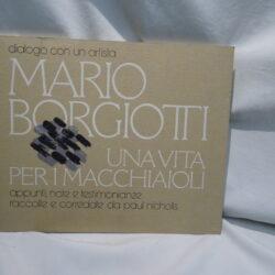 Dialogo con un artista Mario Borgiotti una vita per i macchiaioli – Milano 1976