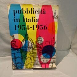 Pubblicità in Italia 1954 – 1956 Editrice L'Ufficio Moderno Milano