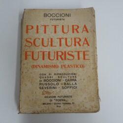 Boccioni Pittura scultura futuriste – dinamismo plastico – Edizioni futuriste di Poesia Milano 1914